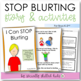 SOCIAL STORY SKILL BUILDER  I Can Stop Blurting {For Boys, K-2nd Grade}