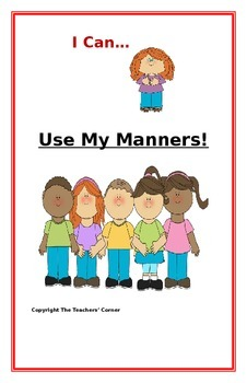 "Social Story- ""I Can Use My Manners"": A Better Behavior Booklet"