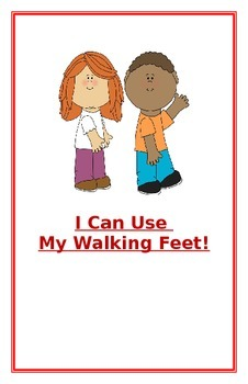 """Social Story- """"I Can Use My Walking Feet"""": A Better Behavior Booklet"""