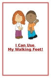 "Social Story- ""I Can Use My Walking Feet"": A Better Behavi"