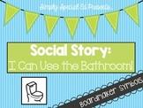 Social Narrative: I Can Use the Bathroom!