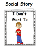 Social Story (Illustrated) - I Don't Want To