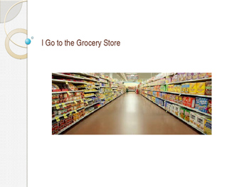 Social Story I Go to the Grocery Store