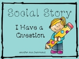 Social Story: I Have a Question