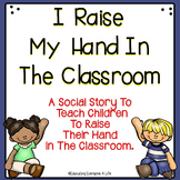 Social Story - I Raise My Hand In The Classroom
