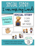 Social Story - I can raise my hand! - Not Blurting & Being Respectful