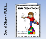Social Story (Illustrated) - Make Safe Choices