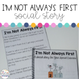 Social Narrative: I'm Not Always First