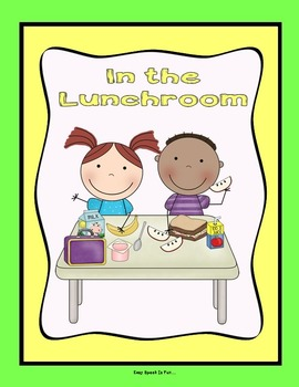 Social Story: Lunchroom Behavior Expectations, Verbal Expr
