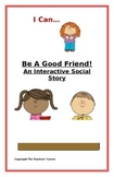 "Social Story- Interactive Style:  ""I Can Be A Good Friend"""