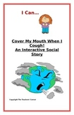 """Social Story- Interactive Style:  """"I Can Cover My Mouth When I Cough"""""""