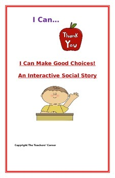 "Social Story- Interactive Style:  ""I Can Make Good Choices"""