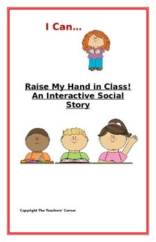 """Social Story- Interactive Style:  """"I Can Raise My Hand in Class"""""""