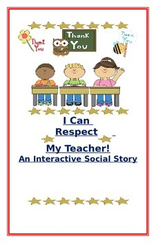 "Social Story- Interactive Style:  ""I Can Respect My Teacher"""