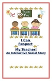 """Social Story- Interactive Style:  """"I Can Respect My Teacher"""""""