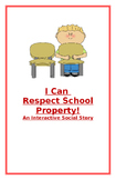 """Social Story-Interactive Style: """"I Can Respect School Property"""""""