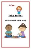 """Social Story- Interactive Style:  """"I Can Take Turns"""""""