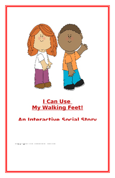 "Social Story-Interactive Style: ""I Can Use My Walking Feet"""
