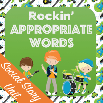 Social Story: Rockin' Appropriate Words - a complete unit