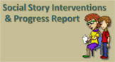 Social Story Interventions & Progress Report
