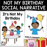 Social Story It's Not My Birthday