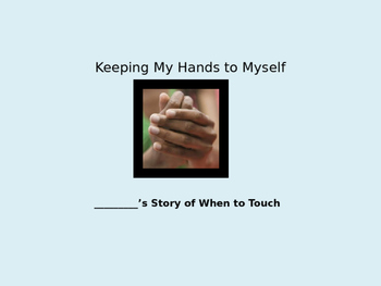 Social Story- Keeping My Hands to Myself