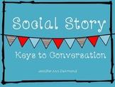 Social Story: Keys to Conversation