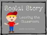 Social Story: Leaving the Classroom