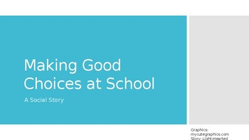 Social Story- Making Good Choices at School