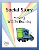 Social Story: Moving Will Be Exciting (editable)
