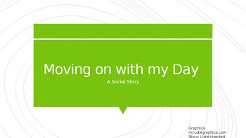 Social Story- Moving on with my Day