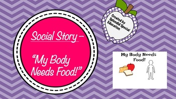 "Social Story - ""My Body Needs Food!"""