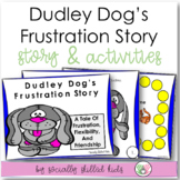 Dudley Dog's Frustration Story    For Pre-2nd    SOCIAL STORY SKILL BUILDER