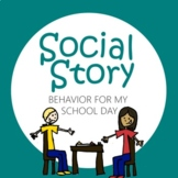 Social Story: Behavior for My School Day