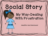 Social Story: My Way/Dealing With Frustration