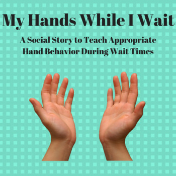 Social Story My hands when I wait
