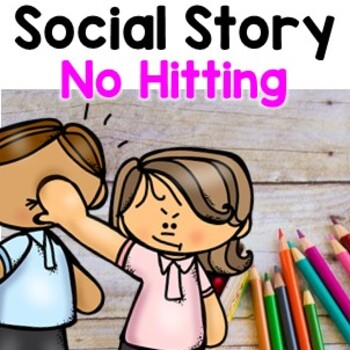 Social Story, NO HITTING (AUTISM/Special Needs) by ...