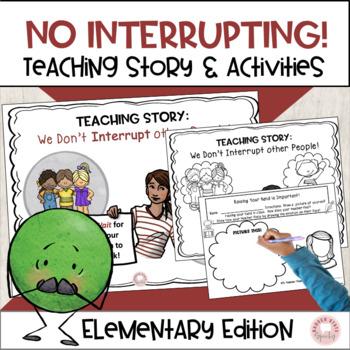 Teaching Story: No interrupting!  Elementary Edition.