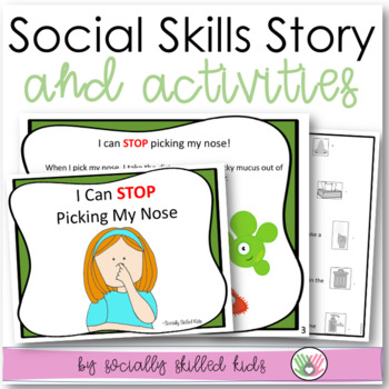 SOCIAL STORY SKILL BUILDER   I Can Stop Picking My Nose