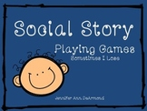 Social Story: Playing Games; Sometimes I Lose