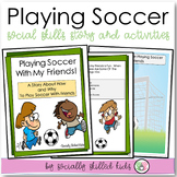 SOCIAL STORY SKILL BUILDER  Playing Soccer With My Friends {For K-3rd Grade}