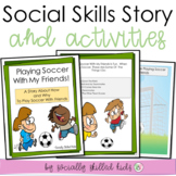 Playing Soccer With My Friends   Social Skills Story and Activities