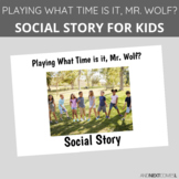 Social Story: Playing What Time is it, Mr. Wolf?