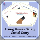 Social Story: Safe Use of Knives -  Special Education Autism