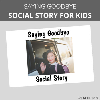 Social Story: Saying Goodbye