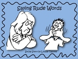 Social Story: Saying Rude Words