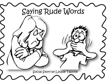 Social Story: Saying Rude Words (In color,B&W and white background)