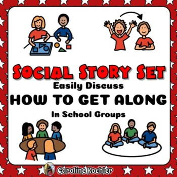Social Story Set: Getting Along in School Groups for Stude