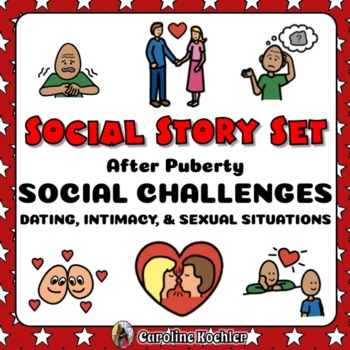 Social Story Set for After Puberty: Dating, Intimacy, Sex, & Social Challenges