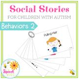 Social Stories for Children with Autism:  Behaviors Set 2